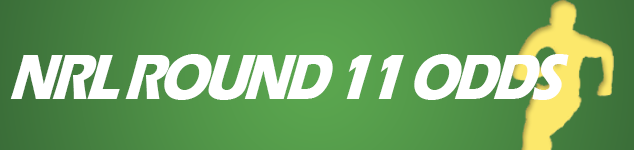 NRL Round 11 odds and betting tips