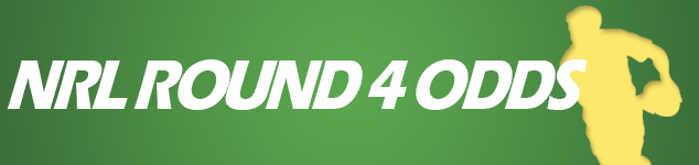NRL Round 4 odds and betting tips