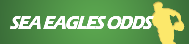 Manly Sea Eagles NRL betting odds round by round, finals and Grand Final